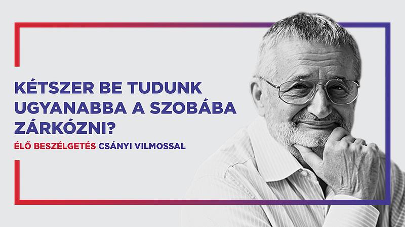 Mit tanultunk magunkról, milyen hibákat követtünk el? - interjú Csányi Vilmossal